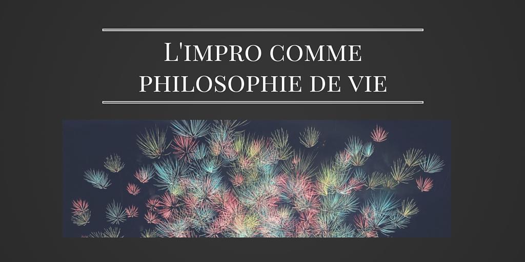impro philosophie de vie