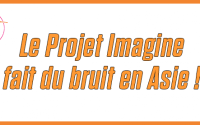 Le Projet Imagine en Asie