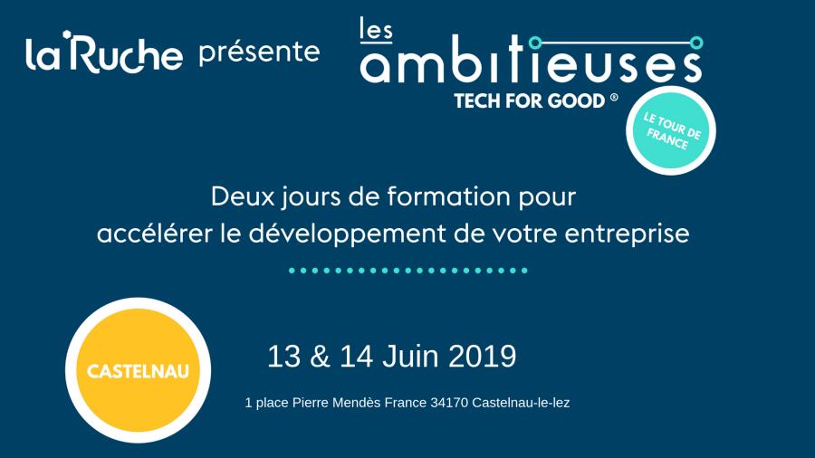 Notre partenaire La Ruche présente «Les Ambitieuses» les 13 & 14 juin 2019 à Castelnau-le-lez