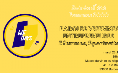 WE DAYS mardi 25 juin: PAROLES DE FEMMES ENTREPRENEURES, 5 femmes, 5 regards