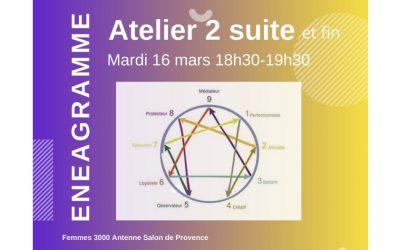 Webinaire : Enéagramme -Atelier 2 : Peur fondamentale et Croyances erronées dans votre vie Le 16 mars avec Femmes 3000 Antenne Salon de Provence